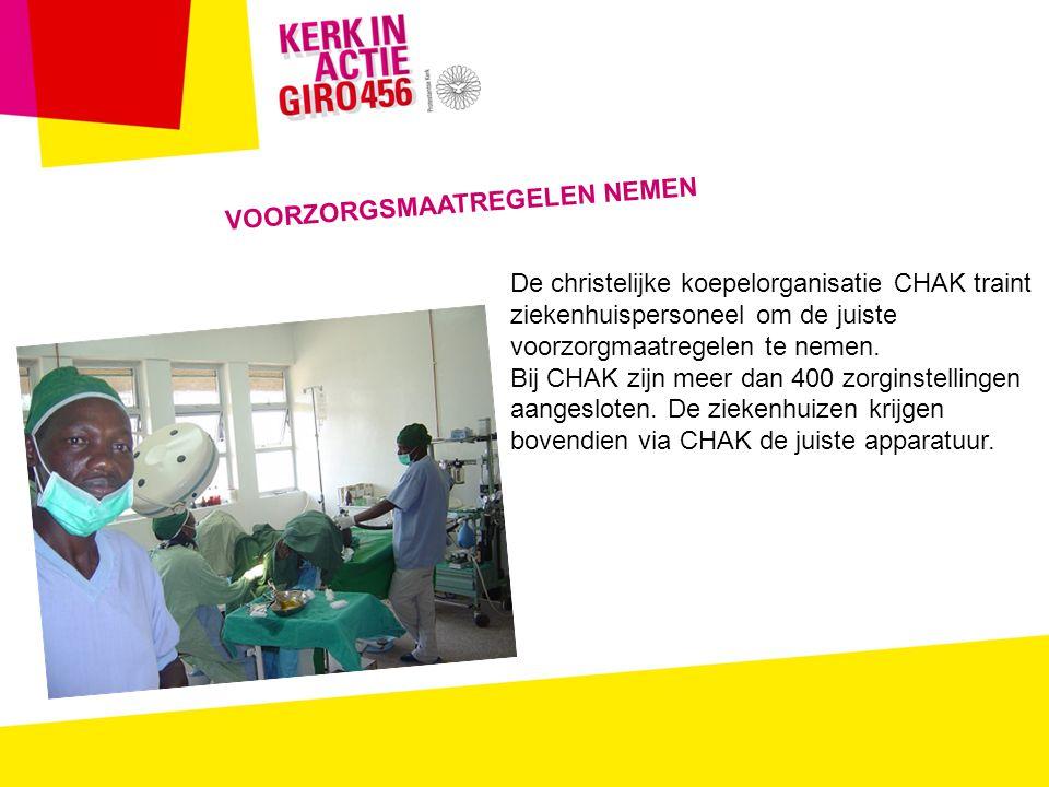 VOORZORGSMAATREGELEN NEMEN De christelijke koepelorganisatie CHAK traint ziekenhuispersoneel om de juiste voorzorgmaatregelen te nemen.