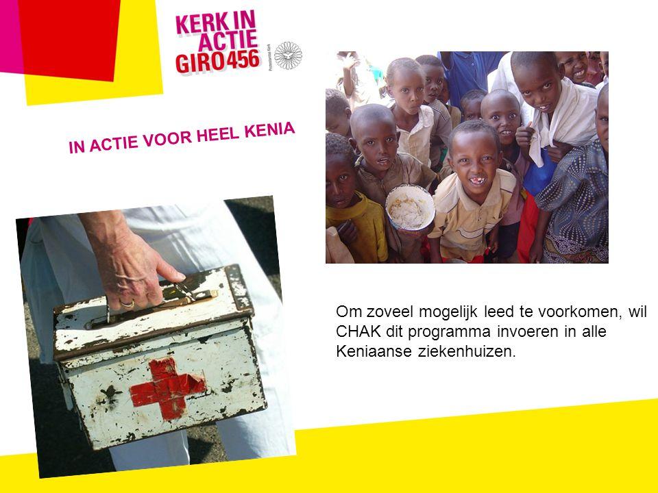 Om zoveel mogelijk leed te voorkomen, wil CHAK dit programma invoeren in alle Keniaanse ziekenhuizen.