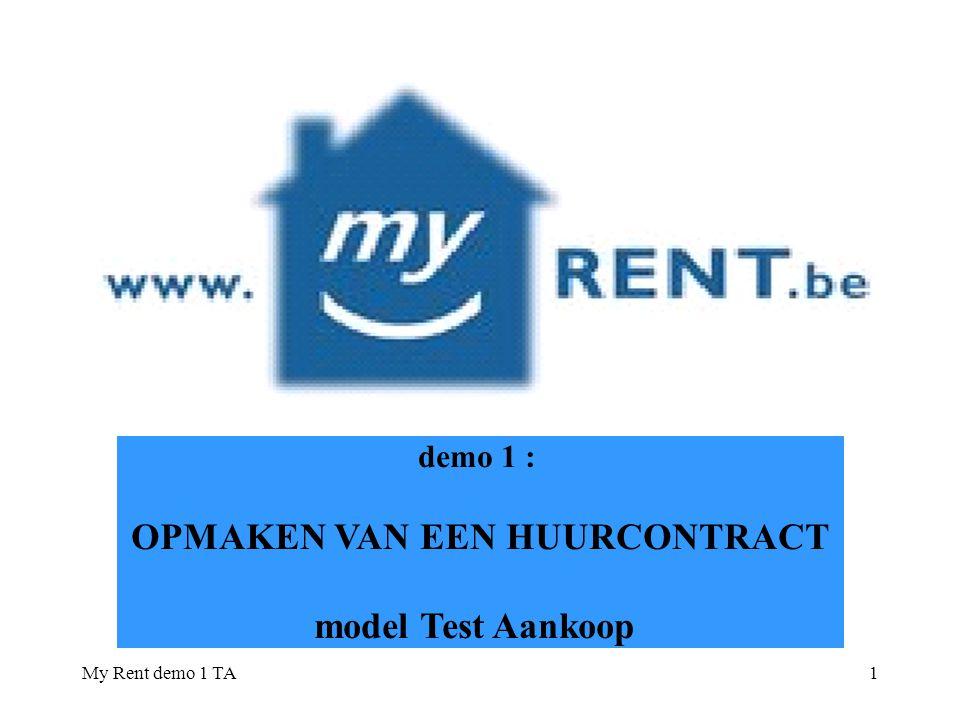 My Rent demo 1 TA1 demo 1 : OPMAKEN VAN EEN HUURCONTRACT model Test Aankoop