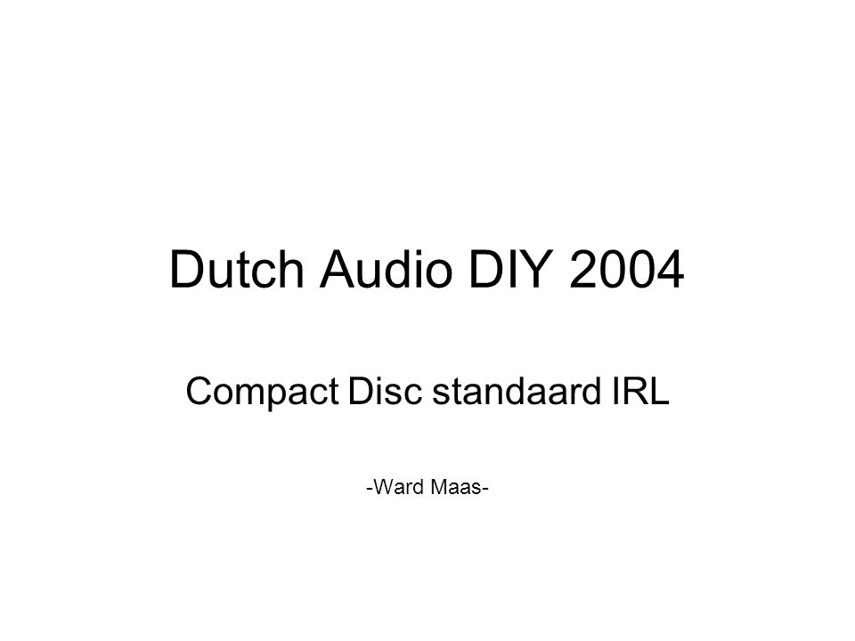 Dutch Audio DIY 2004 Compact Disc standaard IRL -Ward Maas-