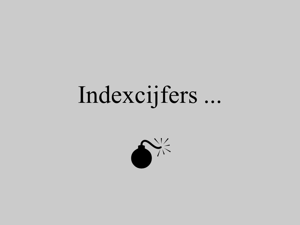 Indexcijfer is verhoudingsgetal ten opzichte van 100.