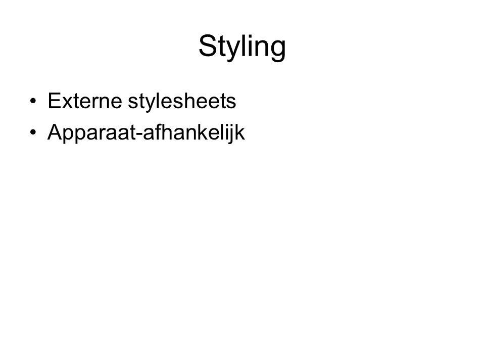 Styling Externe stylesheets Apparaat-afhankelijk