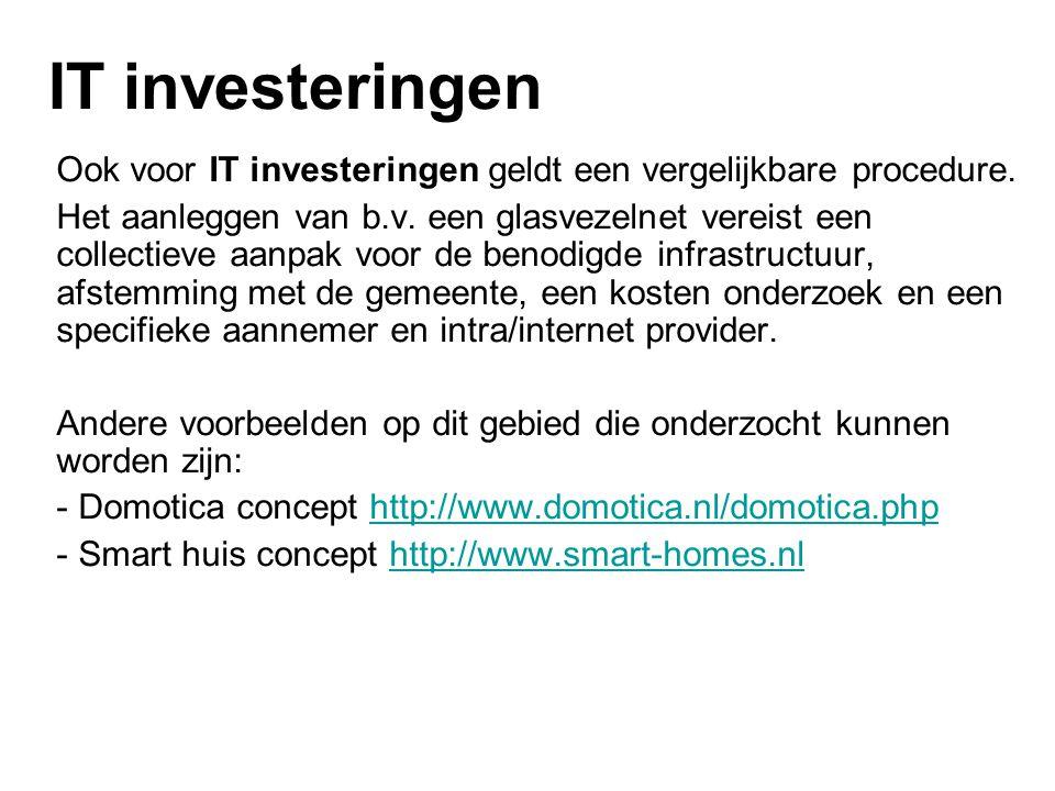 IT investeringen Ook voor IT investeringen geldt een vergelijkbare procedure.