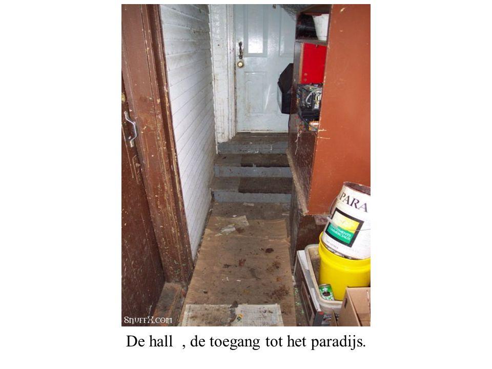 De hall, de toegang tot het paradijs.
