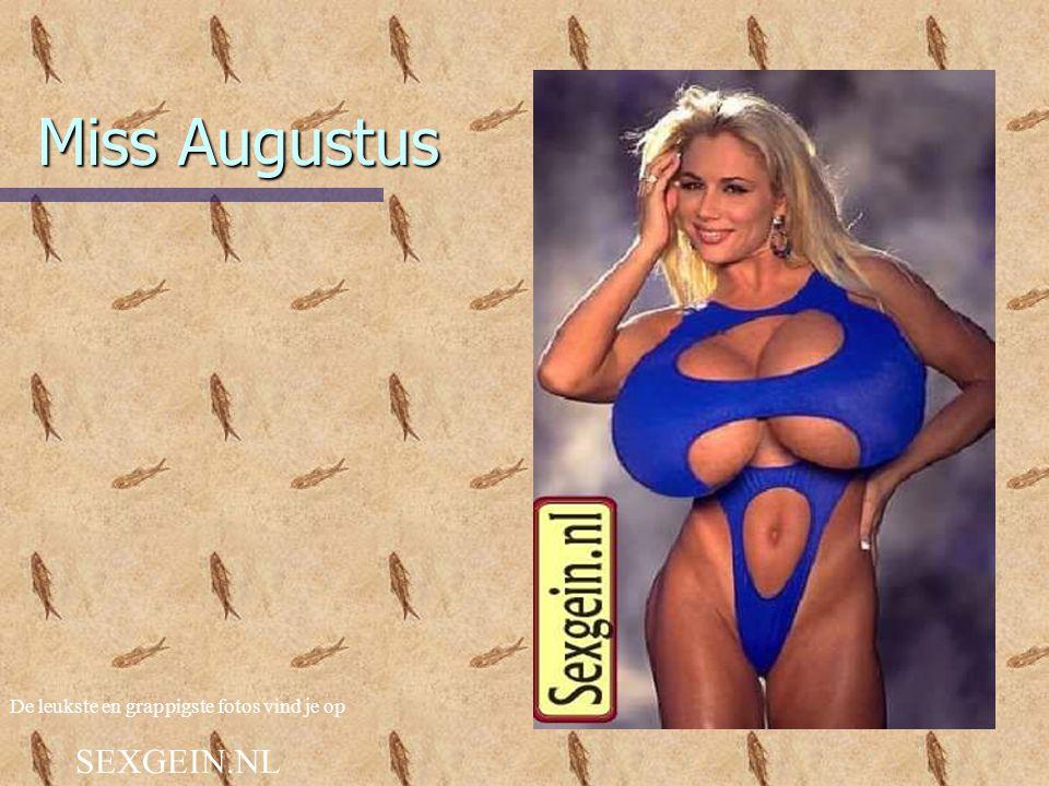 Miss Augustus De leukste en grappigste fotos vind je op SEXGEIN.NL