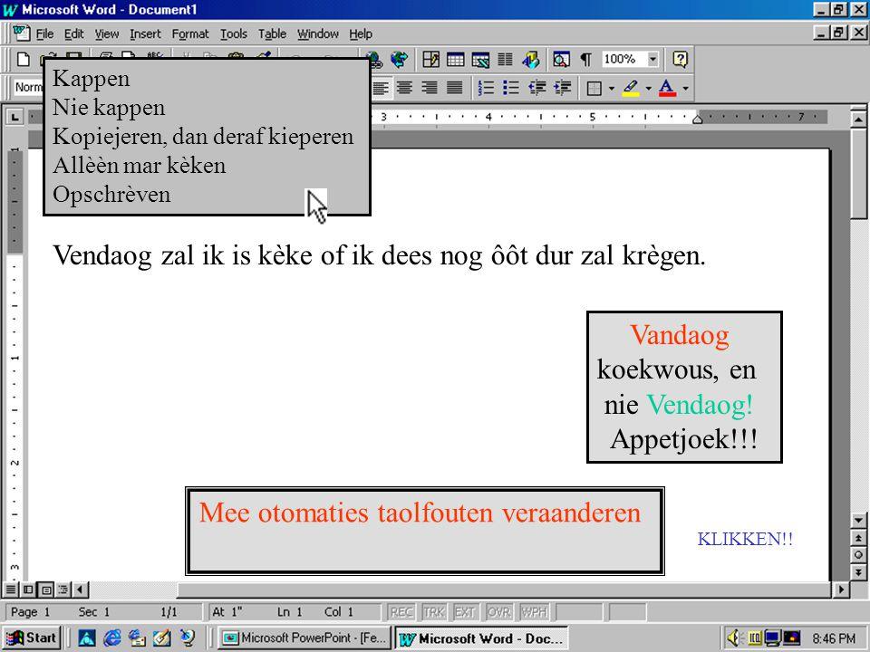 Schrèèfprogramma Winweurd.exe Sjèrwèr versie 3.elf718.jg Alle rechte vurbehauwe…enzoveurt, ge wit wel...