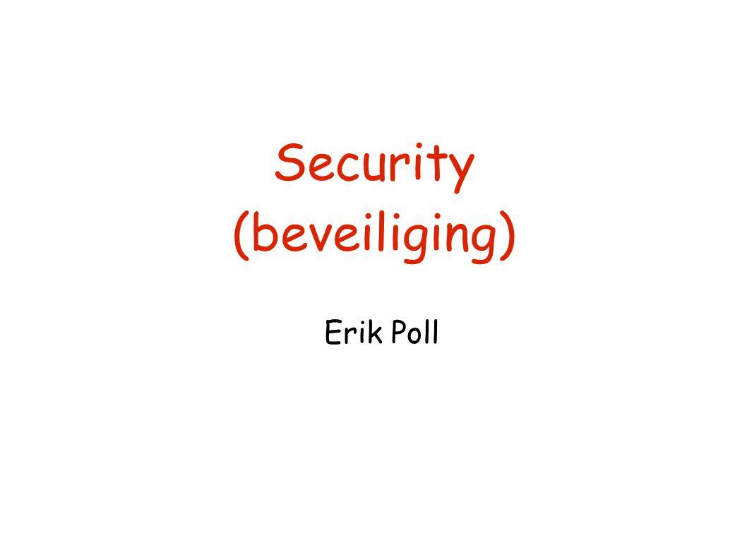 Security (beveiliging) Erik Poll