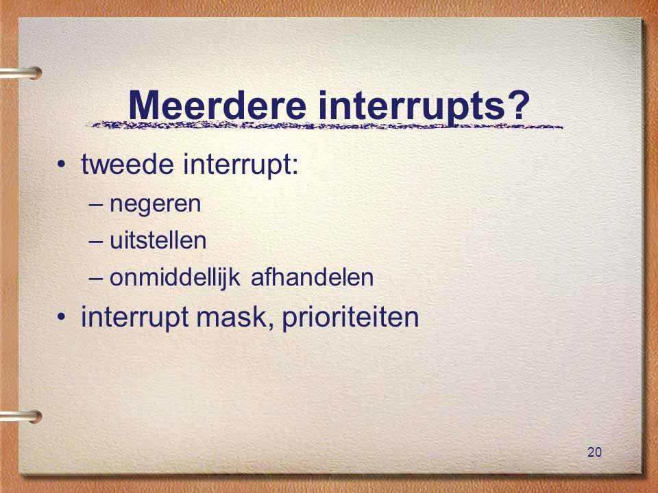 20 Meerdere interrupts.