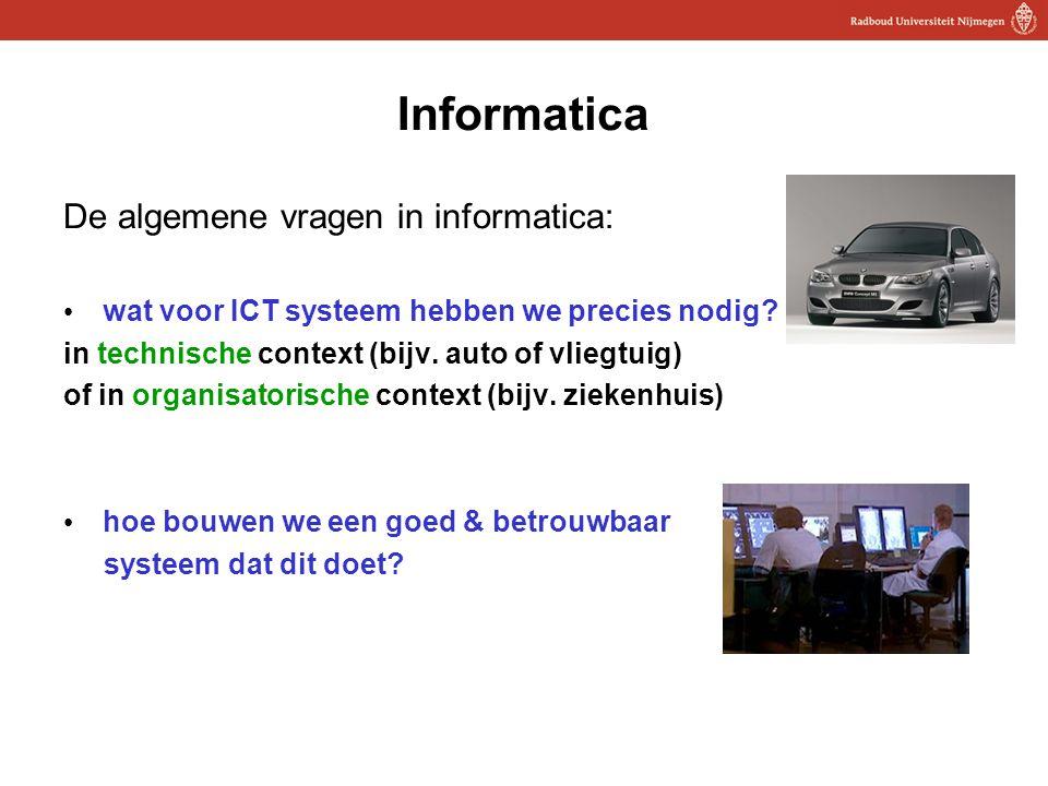 11 Informatica De algemene vragen in informatica: wat voor ICT systeem hebben we precies nodig.