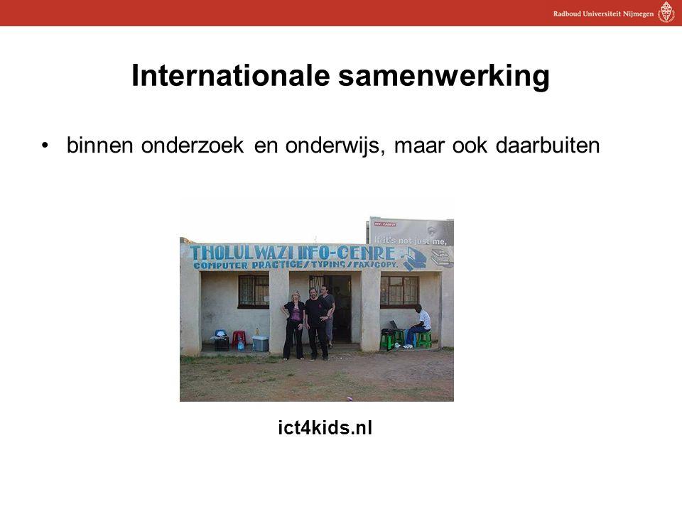 17 Internationale samenwerking binnen onderzoek en onderwijs, maar ook daarbuiten ict4kids.nl