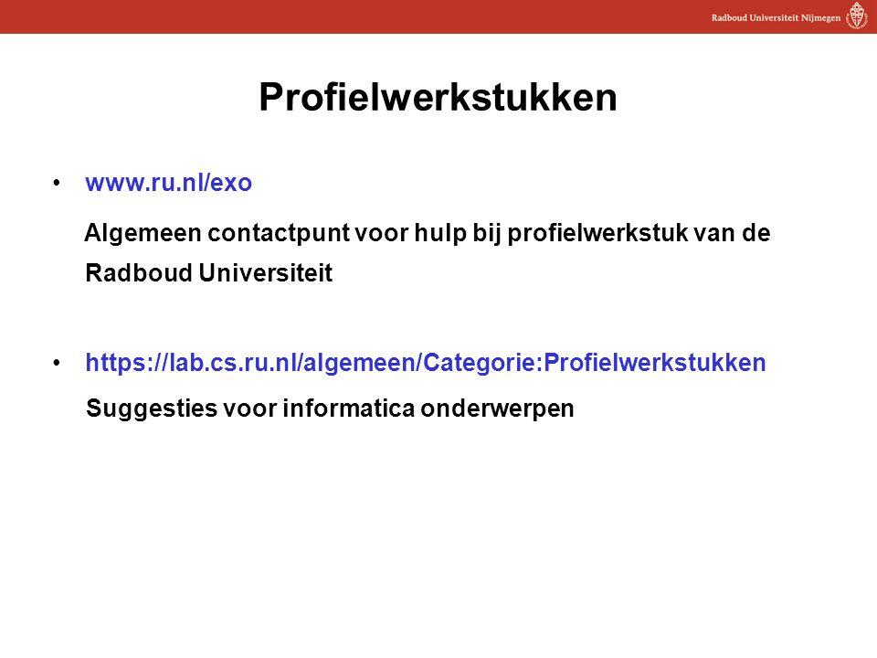 19 Profielwerkstukken www.ru.nl/exo Algemeen contactpunt voor hulp bij profielwerkstuk van de Radboud Universiteit https://lab.cs.ru.nl/algemeen/Categorie:Profielwerkstukken Suggesties voor informatica onderwerpen