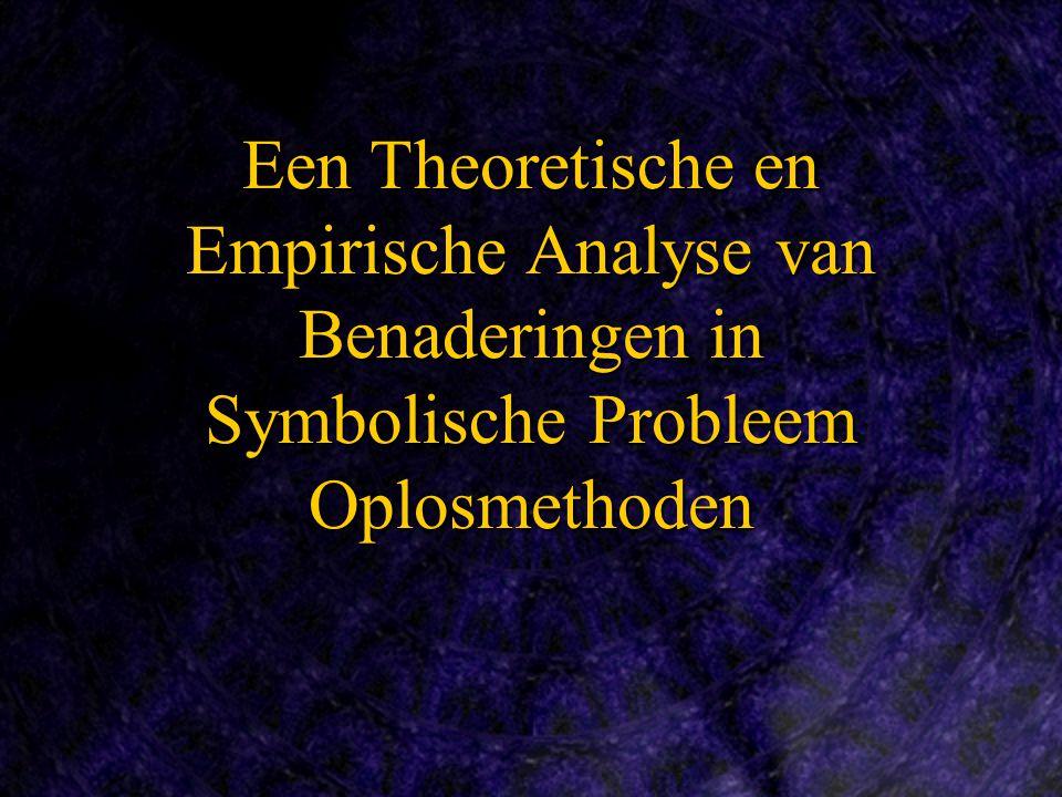 Een Theoretische en Empirische Analyse van Benaderingen in Symbolische Probleem Oplosmethoden