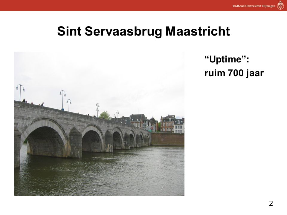 2 Sint Servaasbrug Maastricht Uptime : ruim 700 jaar