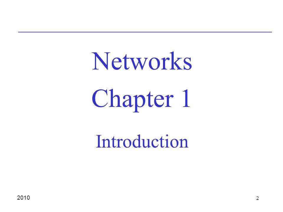 2 2010 Introduction Networks Chapter 1