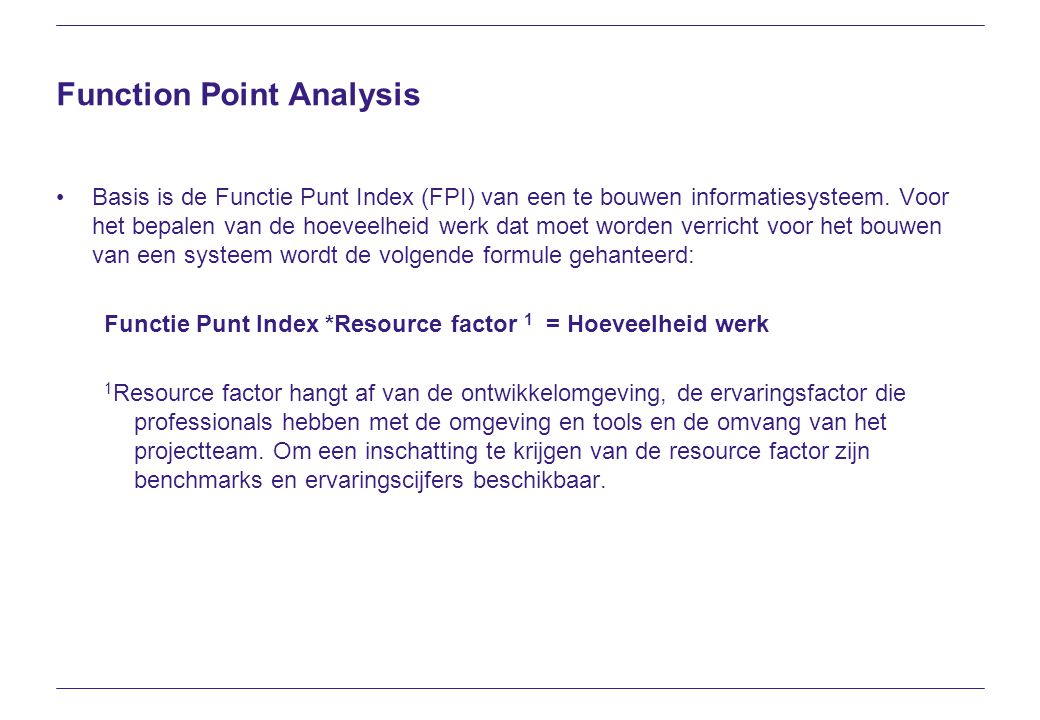 Function Point Analysis Basis is de Functie Punt Index (FPI) van een te bouwen informatiesysteem.