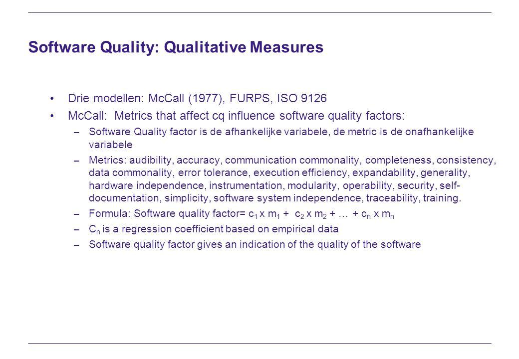McCall Matrix CorrectnessReliabilityEfficiencyIntegrityMaintainabilityFlexibilityTestabilityPortabilityReusabilityInteroperabilityUsability AudibilityXX Accuracyx Communication Comm.x Completenessx Complexityxxx Concisenessxxx Consistencyxxxx Data Commonalityx Error Tolerancex Execution Efficiencyx Expandabilityx GeneralityXxxx Hardware Independ.xx Instrumentationxxx ModularityxxxxxxX Operabilityxx Securityxx Self Documentationxxxxx Simplicityx System Independancexx Traceabilityx Trainingx Quality Factor Software Quality Metric