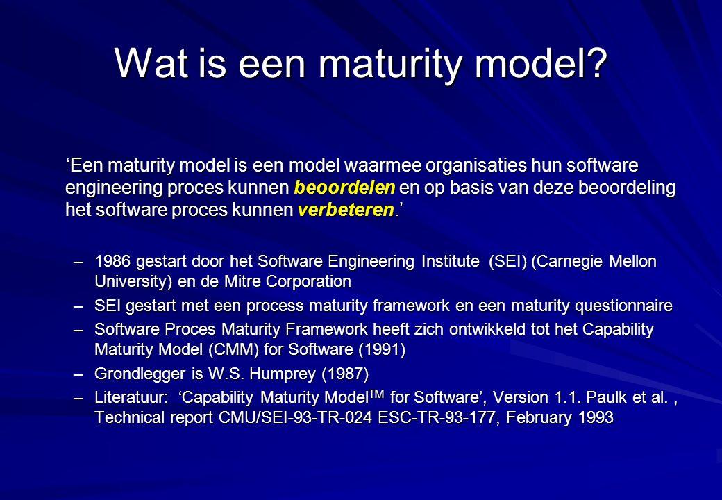 Wat is een maturity model? 'Een maturity model is een model waarmee organisaties hun software engineering proces kunnen beoordelen en op basis van dez