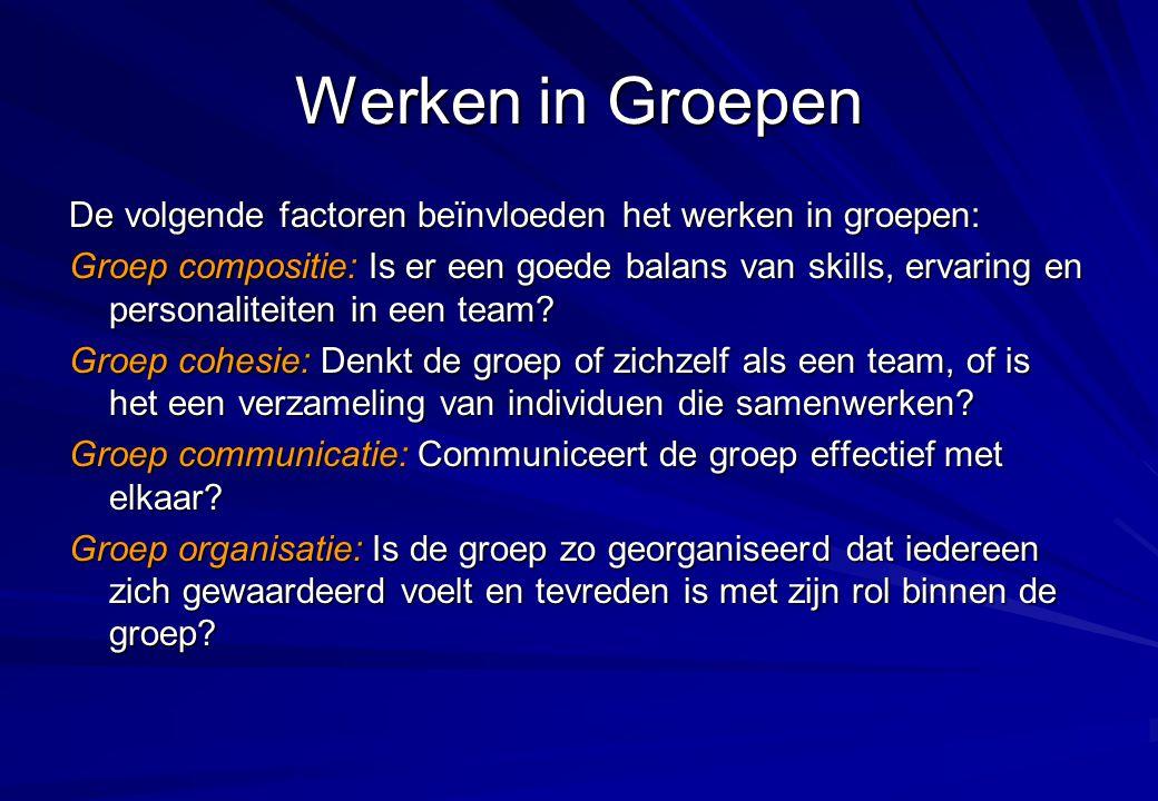 Werken in Groepen De volgende factoren beïnvloeden het werken in groepen: Groep compositie: Is er een goede balans van skills, ervaring en personalite