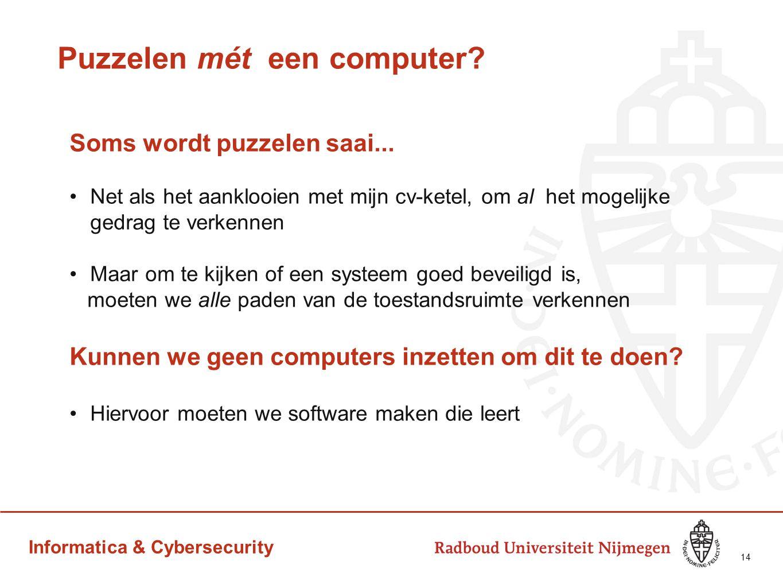 Informatica & Cybersecurity Puzzelen mét een computer? Soms wordt puzzelen saai... Net als het aanklooien met mijn cv-ketel, om al het mogelijke gedra