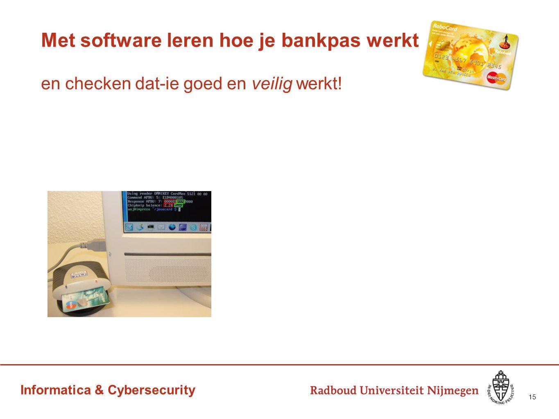 Informatica & Cybersecurity Met software leren hoe je bankpas werkt en checken dat-ie goed en veilig werkt! 15