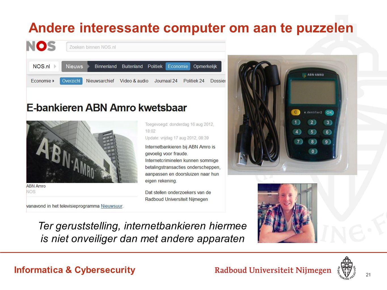 Informatica & Cybersecurity Andere interessante computer om aan te puzzelen 21 Ter geruststelling, internetbankieren hiermee is niet onveiliger dan me