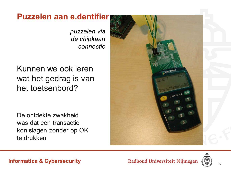 Informatica & Cybersecurity Puzzelen aan e.dentifier Kunnen we ook leren wat het gedrag is van het toetsenbord? De ontdekte zwakheid was dat een trans