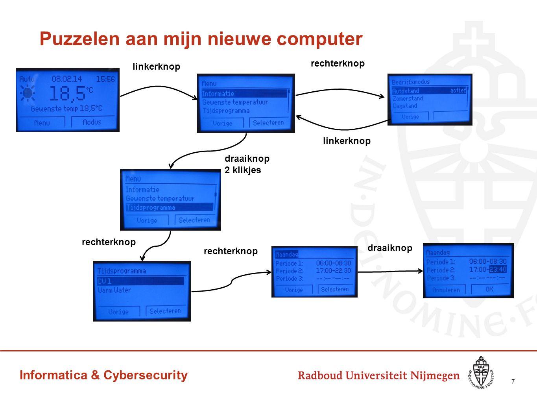 Informatica & Cybersecurity Puzzelen aan mijn nieuwe computer 7 linkerknop rechterknop draaiknop 2 klikjes rechterknop draaiknop linkerknop