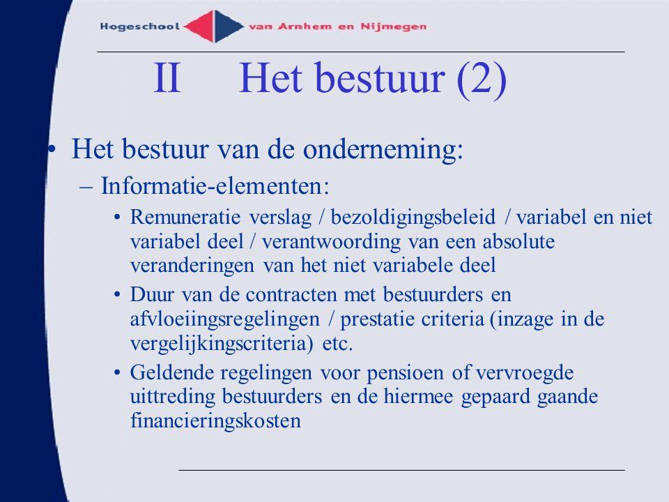 Het bestuur van de onderneming: –Informatie-elementen: Remuneratie verslag / bezoldigingsbeleid / variabel en niet variabel deel / verantwoording van