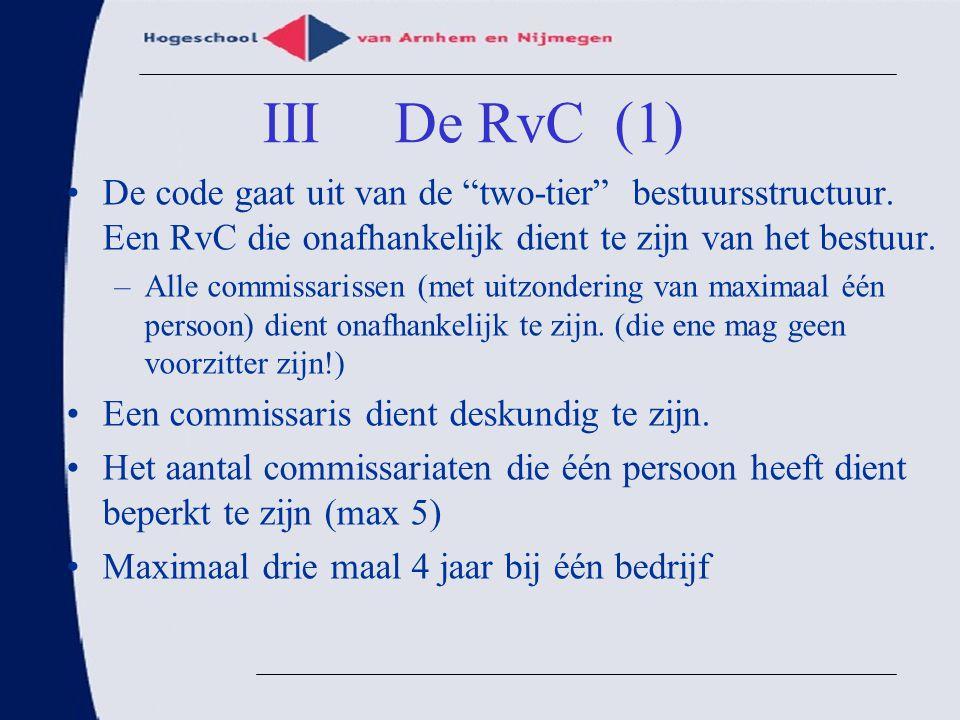 """De code gaat uit van de """"two-tier"""" bestuursstructuur. Een RvC die onafhankelijk dient te zijn van het bestuur. –Alle commissarissen (met uitzondering"""