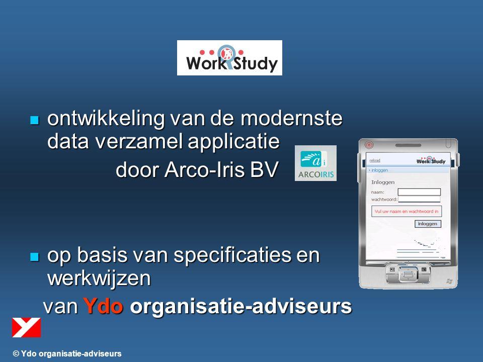 © Ydo organisatie-adviseurs ontwikkeling van de modernste data verzamel applicatie ontwikkeling van de modernste data verzamel applicatie door Arco-Iris BV op basis van specificaties en werkwijzen op basis van specificaties en werkwijzen van Ydo organisatie-adviseurs