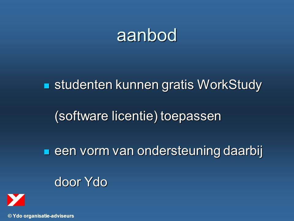© Ydo organisatie-adviseurs aanbod studenten kunnen gratis WorkStudy (software licentie) toepassen studenten kunnen gratis WorkStudy (software licentie) toepassen een vorm van ondersteuning daarbij door Ydo een vorm van ondersteuning daarbij door Ydo