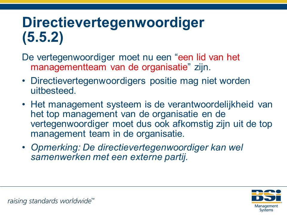 """Directievertegenwoordiger (5.5.2) De vertegenwoordiger moet nu een """"een lid van het managementteam van de organisatie"""" zijn. Directievertegenwoordiger"""