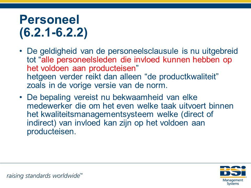 """Personeel (6.2.1-6.2.2) De geldigheid van de personeelsclausule is nu uitgebreid tot """"alle personeelsleden die invloed kunnen hebben op het voldoen aa"""
