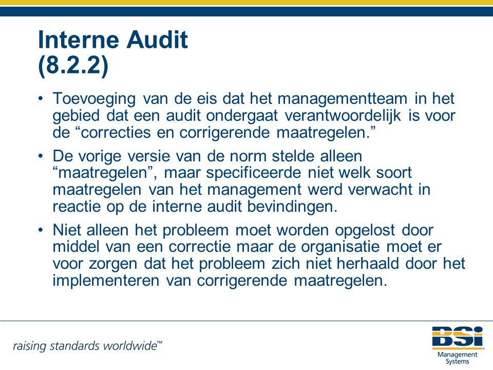 """Interne Audit (8.2.2) Toevoeging van de eis dat het managementteam in het gebied dat een audit ondergaat verantwoordelijk is voor de """"correcties en co"""