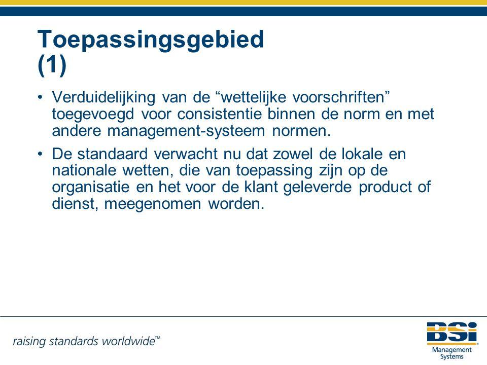 """Toepassingsgebied (1) Verduidelijking van de """"wettelijke voorschriften"""" toegevoegd voor consistentie binnen de norm en met andere management-systeem n"""