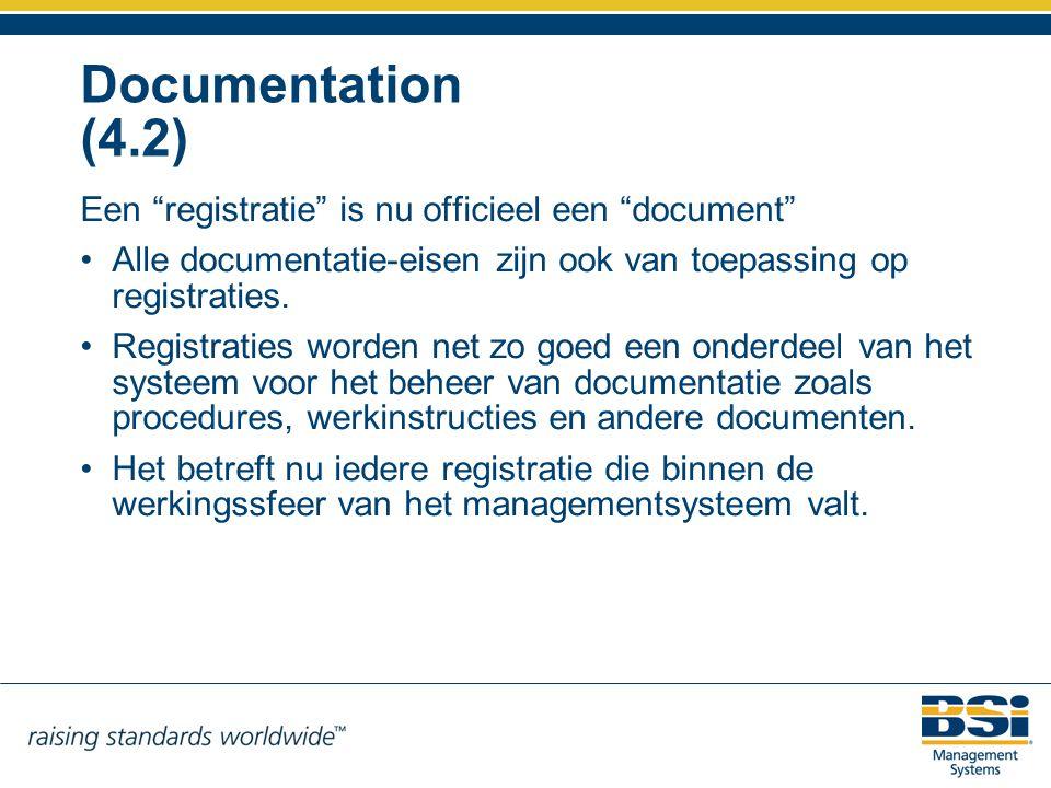 """Documentation (4.2) Een """"registratie"""" is nu officieel een """"document"""" Alle documentatie-eisen zijn ook van toepassing op registraties. Registraties wor"""