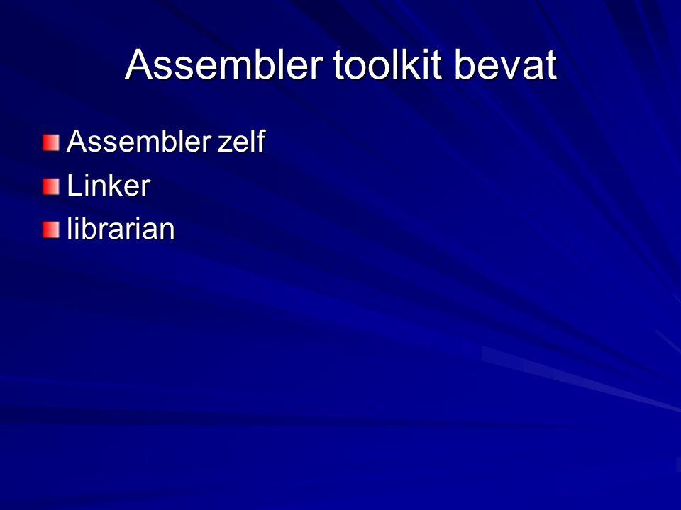 Assembler toolkit bevat Assembler zelf Linkerlibrarian
