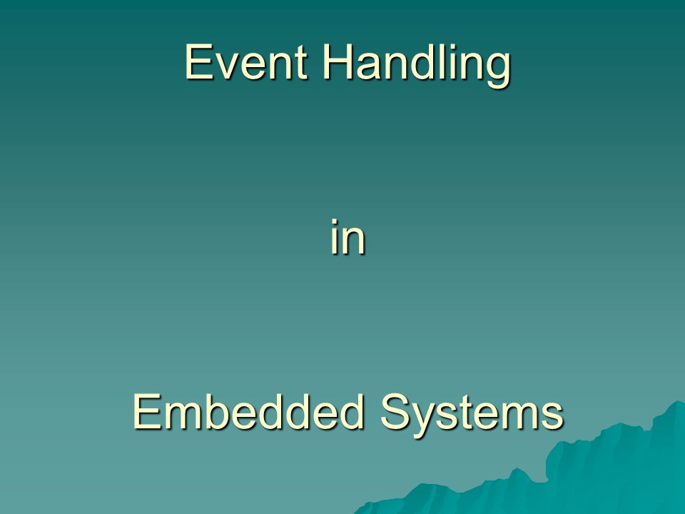 Event Handling in Embedded Systems