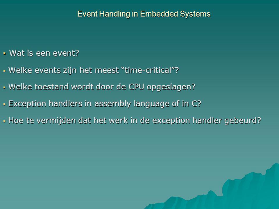  Wat is een event.  Welke events zijn het meest time-critical .