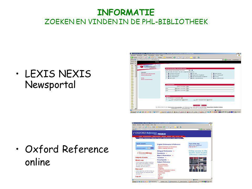 INFORMATIE ZOEKEN EN VINDEN IN DE PHL-BIBLIOTHEEK LEXIS NEXIS Newsportal Oxford Reference online