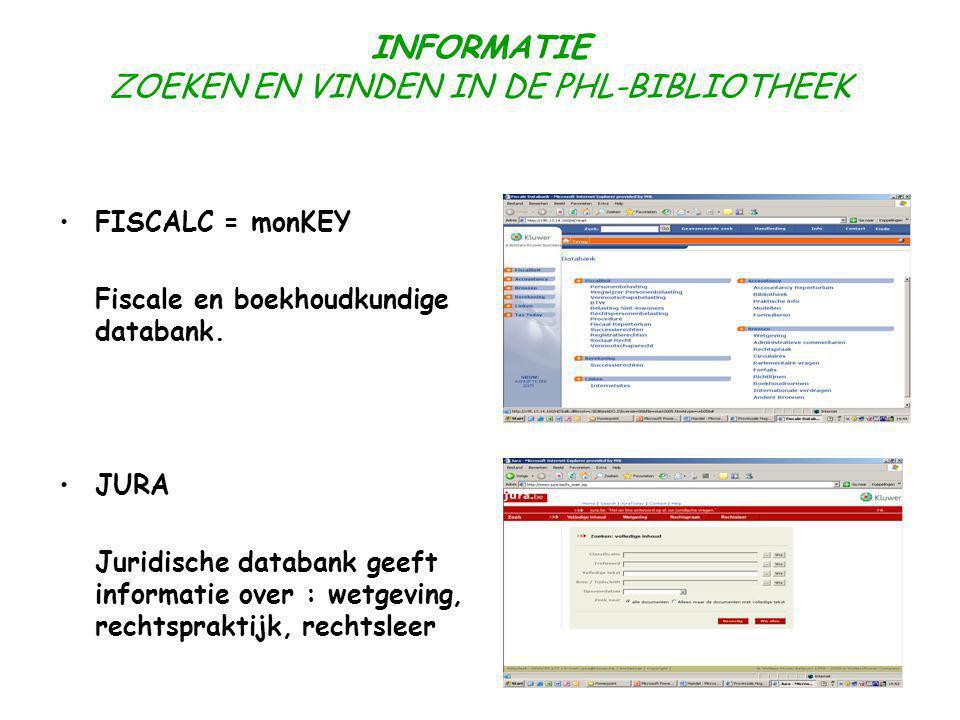 INFORMATIE ZOEKEN EN VINDEN IN DE PHL-BIBLIOTHEEK FISCALC = monKEY Fiscale en boekhoudkundige databank.