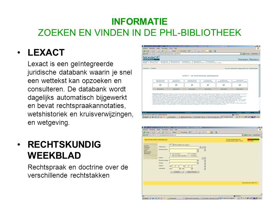 LEXACT Lexact is een geïntegreerde juridische databank waarin je snel een wettekst kan opzoeken en consulteren.