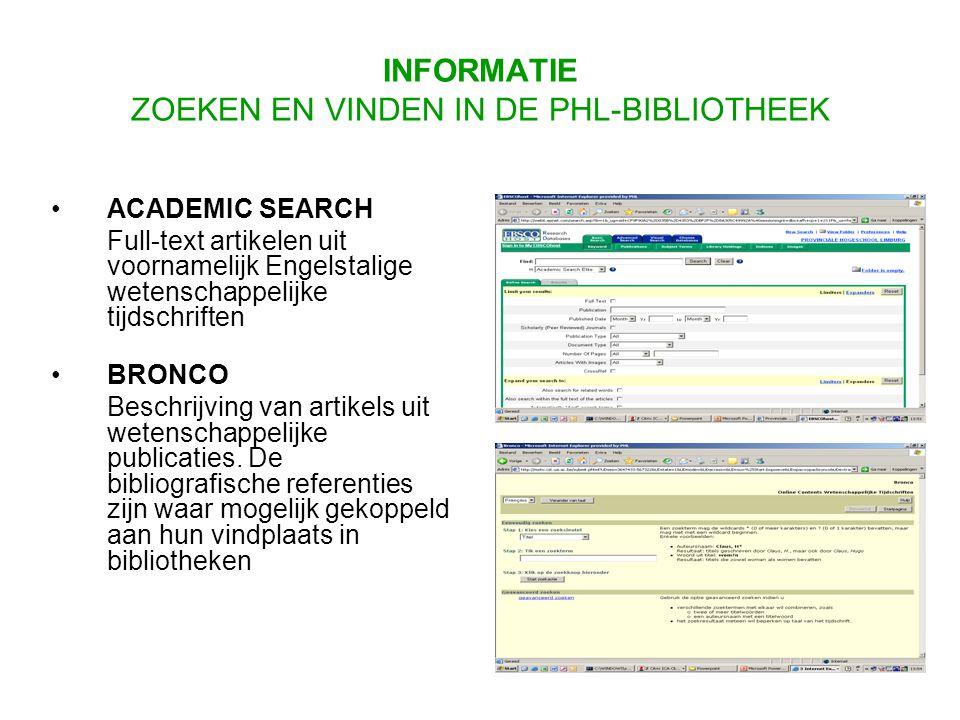 ACADEMIC SEARCH Full-text artikelen uit voornamelijk Engelstalige wetenschappelijke tijdschriften BRONCO Beschrijving van artikels uit wetenschappelijke publicaties.