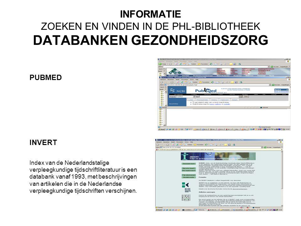 INFORMATIE ZOEKEN EN VINDEN IN DE PHL-BIBLIOTHEEK CATALOGUS PHL-BIBLIOTHEEK www.phl.be/catalogus