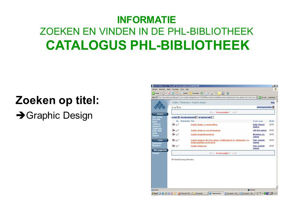 Zoeken op titel:  Graphic Design INFORMATIE ZOEKEN EN VINDEN IN DE PHL-BIBLIOTHEEK CATALOGUS PHL-BIBLIOTHEEK