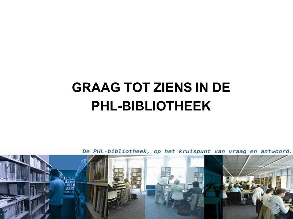 GRAAG TOT ZIENS IN DE PHL-BIBLIOTHEEK