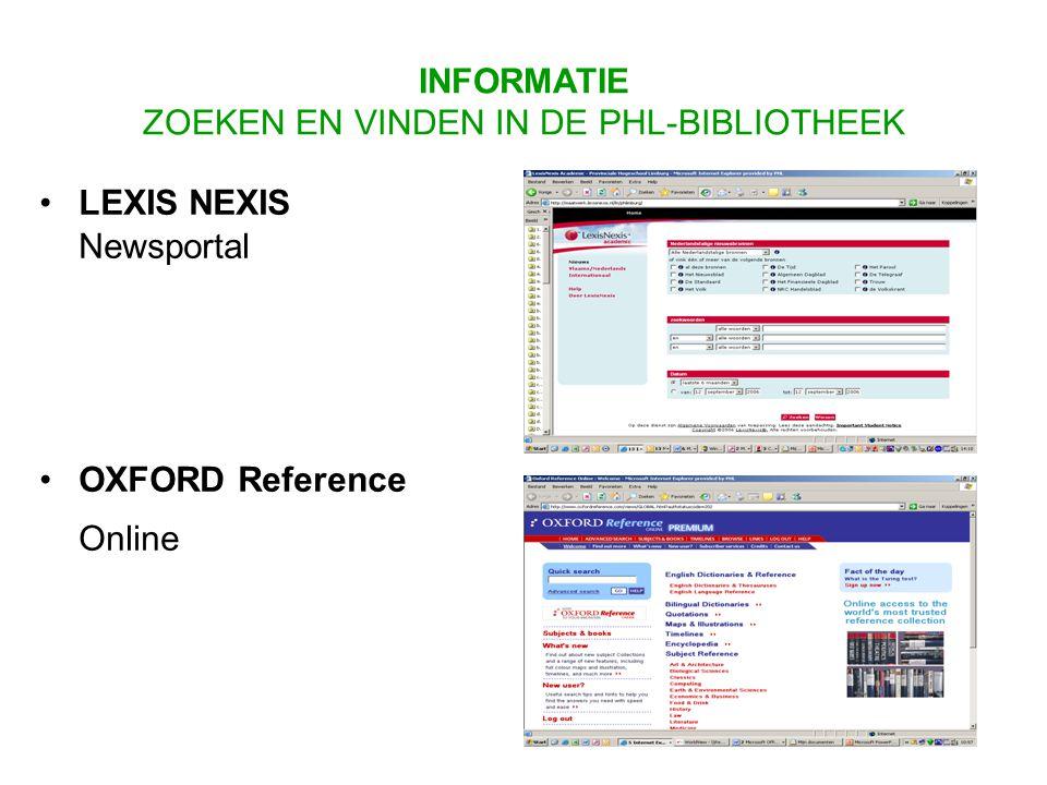 LEXIS NEXIS Newsportal OXFORD Reference Online INFORMATIE ZOEKEN EN VINDEN IN DE PHL-BIBLIOTHEEK