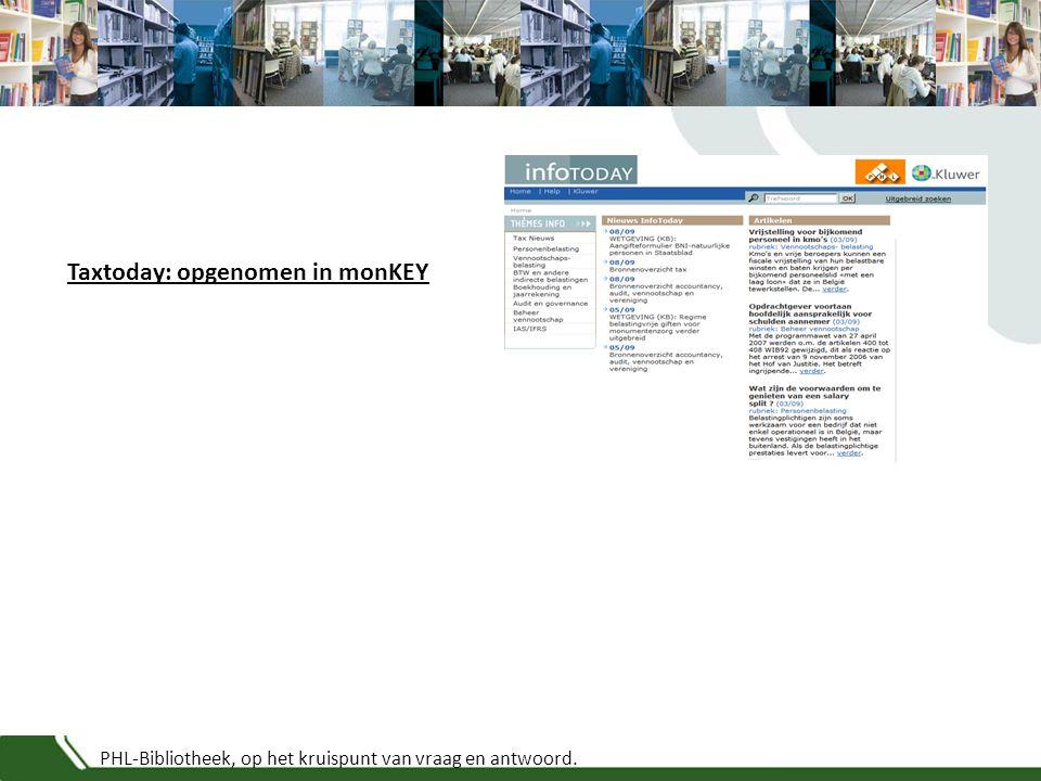 PHL-Bibliotheek, op het kruispunt van vraag en antwoord. Taxtoday: opgenomen in monKEY