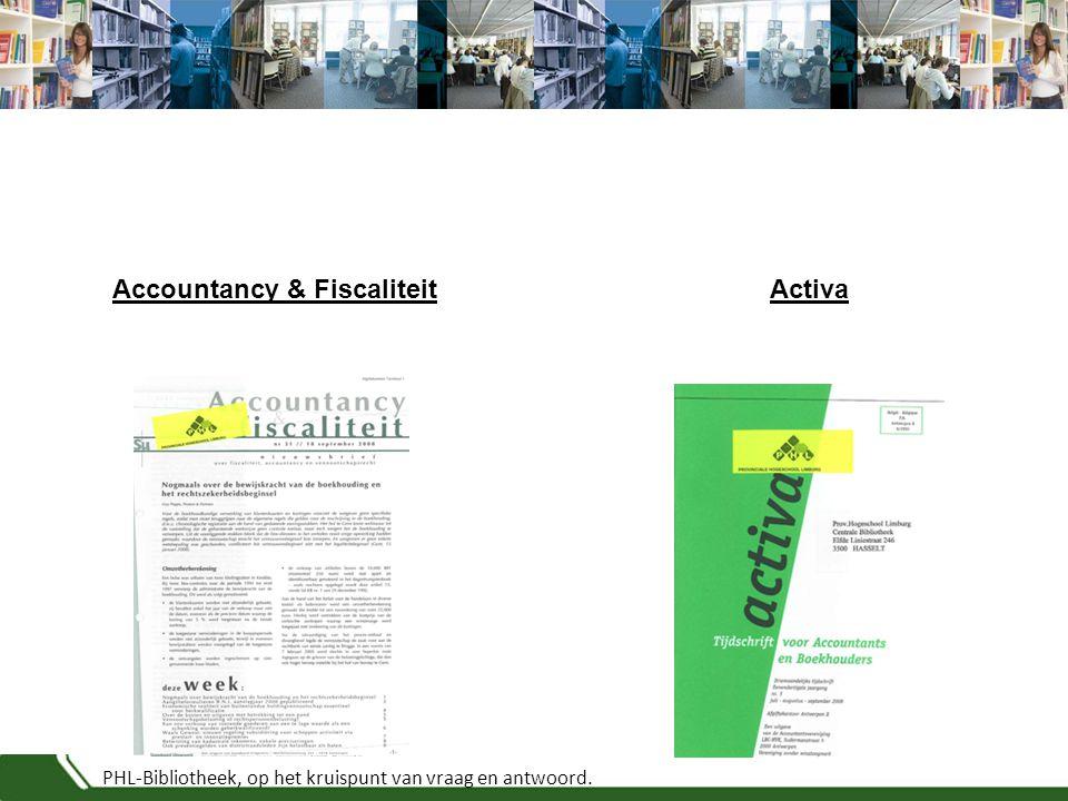 PHL-Bibliotheek, op het kruispunt van vraag en antwoord. Accountancy & FiscaliteitActiva