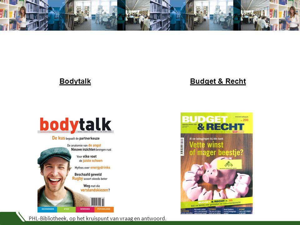 PHL-Bibliotheek, op het kruispunt van vraag en antwoord. BodytalkBudget & Recht